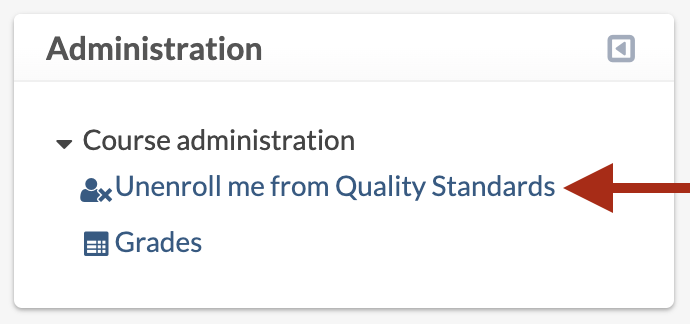 "The Administration block, with the  Course Administration option expanded, displaying an arrow highlighting the ""Unenroll me from [course title]"" option."