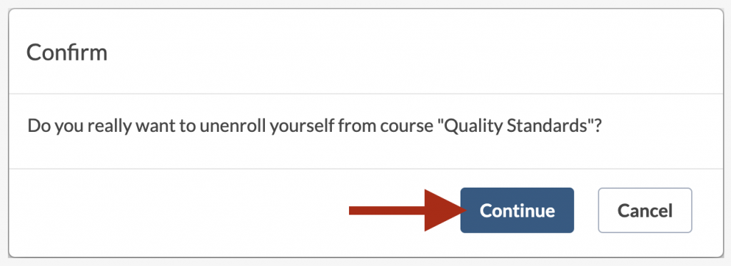 "Unenrollment confirmation warning message: ""Do you really want to unenroll yourself from course [Course Title]?"", with an arrow highlighting the ""Continue"" option."